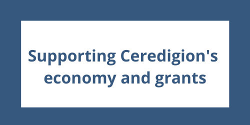 Supporting Ceredigion's Economy