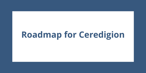 Roadmap for Ceredigion